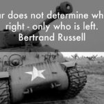 Amazing Quotes by Bertrand Russell about War