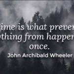 Awesome Quotes by John Archibald Wheeler about Time