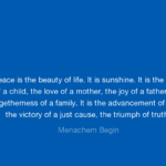 Awesome Quotes by Menachem Begin about Peace