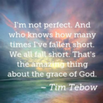 Awesome Quotes by Tim Tebow about Amazing
