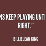 Best Quotes by Billie Jean King about Sports
