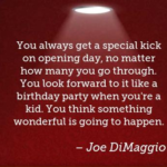 Best Quotes by  Joe DiMaggio about Sports