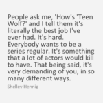 Best Quotes by Shelley Hennig about Teen