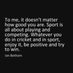 Best Quotes byIan Botham about Sports