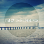 Catching Feelings Quotes Tumblr