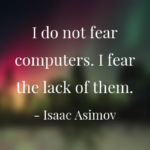 Computers Quotes by Isaac Asimov