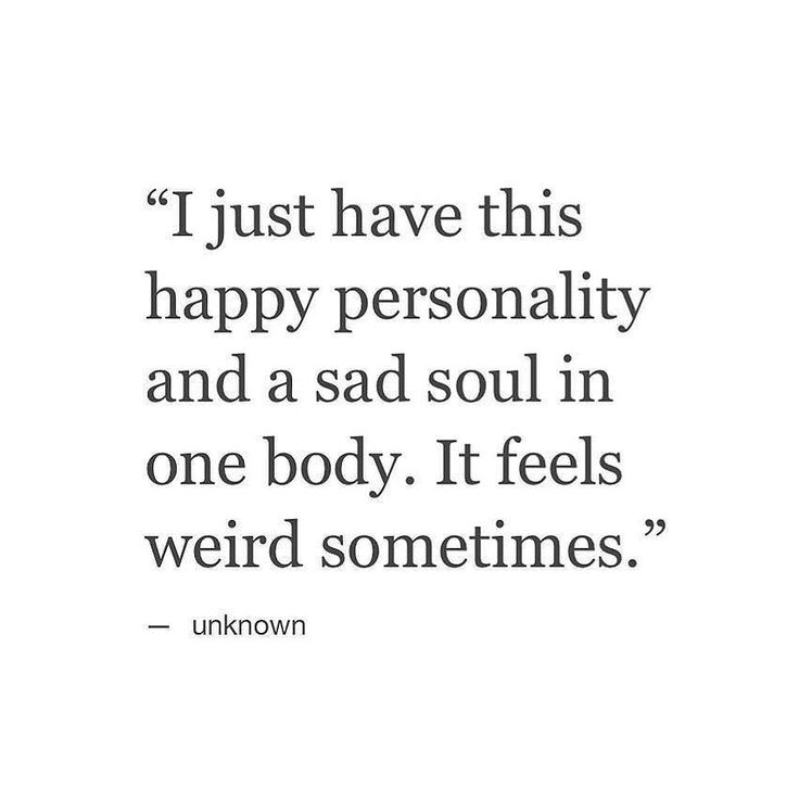 I Just Have This Happy Personality And A Sad Soul In One: Deep Sad Love Quotes
