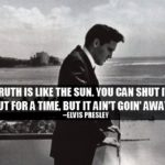Elvis Presley Quotes About Truth