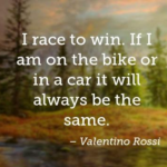 Great Quotes by Valentino Rossi about Car