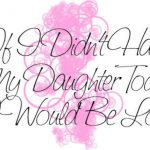 I Love My Daughter Quotes Graphics