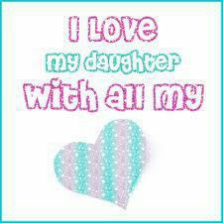 I Love My Daughter Quotes And Sayings Simple I Love My Daughters Quotes And Sayings  Upload Mega Quotes