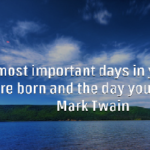 Mark Twain Quotes The Two Most Important Days