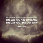 Mark Twain Quotes about The Two Most Important Days