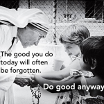 Mother Teresa Quotes Do It Anyway