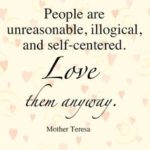 Mother Teresa Quotes about Forgive Them Anyway