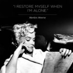 Quotes About Alone by Marilyn Monroe