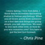 Quotes About Dating by Chris Pine