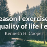 Quotes About Fitness by Kenneth H. Cooper