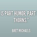 Quotes About Humor by Bret Michaels
