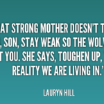 Quotes About Mom by Lauryn Hill