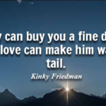 Quotes About Pet by Kinky Friedman