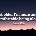Sienna Miller Quotes About Alone