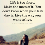 Make The Most Of Life Quotes Tumblr