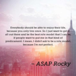 ASAP Rocky Quotes about Life
