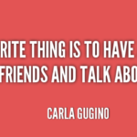 Amazing Quotes by Carla Gugino about Life Favorite