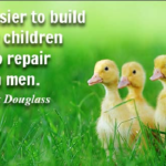 Amazing Quotes by  Frederick Douglass about Parenting