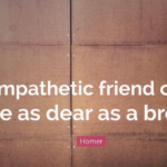 Amazing Quotes by  Homer about Sympathy