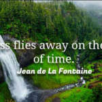 Amazing Quotes by Jean de La Fontaine about Time