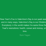Amazing Quotes by Sam Yagan about Valentine's Day