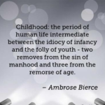 Ambrose Bierce Childhood Quotes