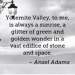 Ansel Adams Yosemite Valley Quotes Pinterest