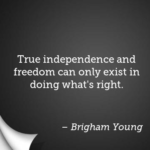 Awesome Quotes by Brigham Young about Independence