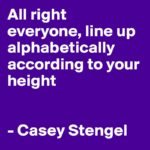 Awesome Quotes by Casey Stengel about Funny