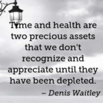 Awesome Quotes by Denis Waitley about Health