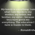 Awesome Quotes by Ronaldinho about Family