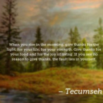 Awesome Quotes by Tecumseh about Food
