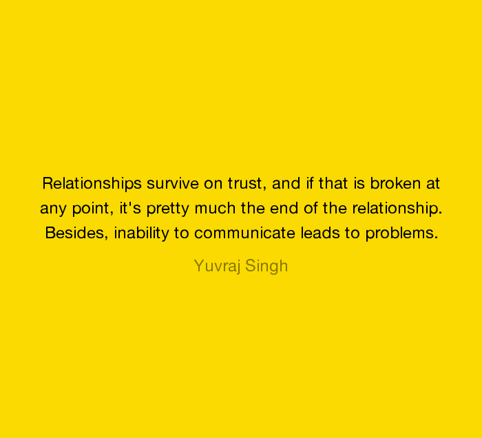 Awesome Quotes by Yuvraj Singh about Trust