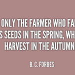 B. C. Forbes Quotes About Gardening