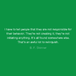B. F. Skinner Behavior Quotes Tumblr
