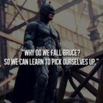 Batman Quotes About Why Do We Fall