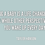 Best Quotes by Taylor Hanson about Parenting
