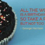 Birthday Quotes by  George Harrison