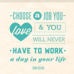 Confucius Quotes Choose A Job You Love Pinterest
