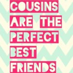 Cousin is the First Friends Quotes