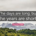 Days Are Long But The Years Are Short Pinterest