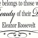 Dreams Quotes by Eleanor Roosevelt